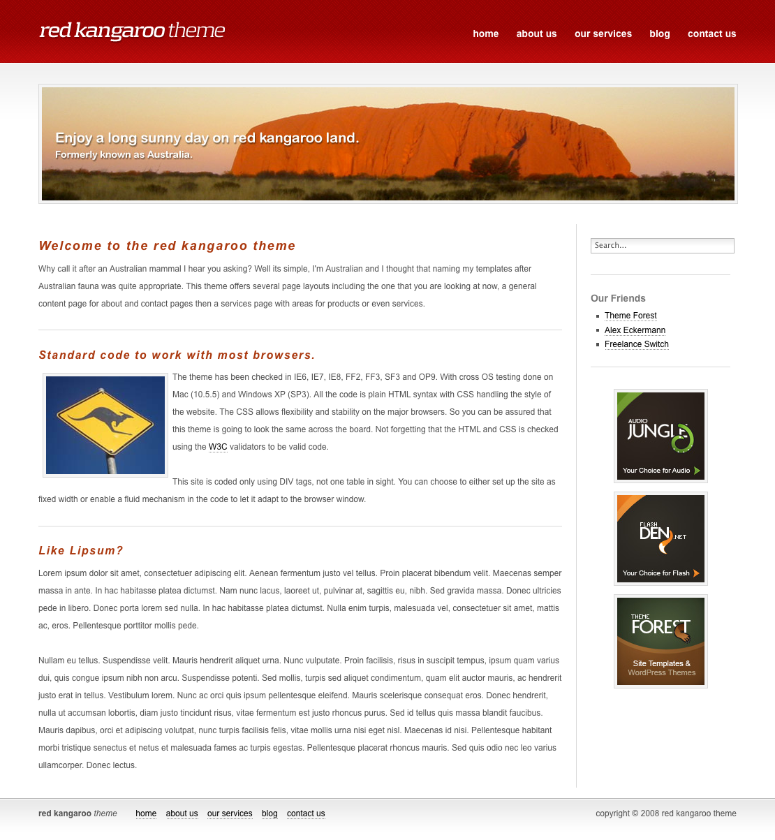 Red Kangaroo - The front page has an attention grabbing photo area above the main content which is perfect for advertising a major product or service. The content is flexible and adaptable enough to handle a fixed or fluid width website.
