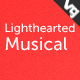 Lighthearted Musical