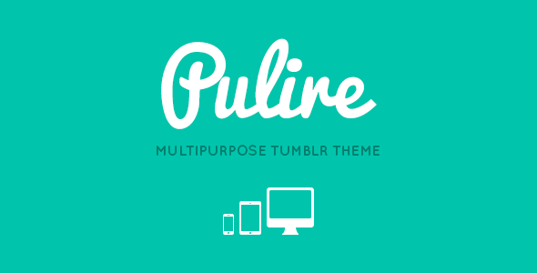 ThemeForest PULIRE Responsive Multipurpose Tumblr Theme 4467547