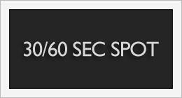 30/60 sec spots