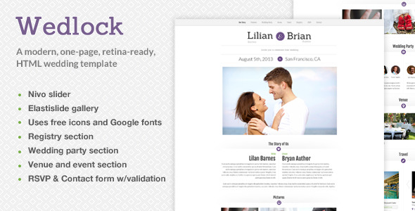 Wedlock - A Modern Wedding HTML Template - Splash - Wedlock is modern, one-page HTML wedding template. Includes Nivo Slider, a sliding gallery section, RSVP form, registry section, wedding party section, travel and venue section and uses free font-based icons and Google fonts.