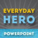 Everyday Hero Powerpoint Template - GraphicRiver Item for Sale