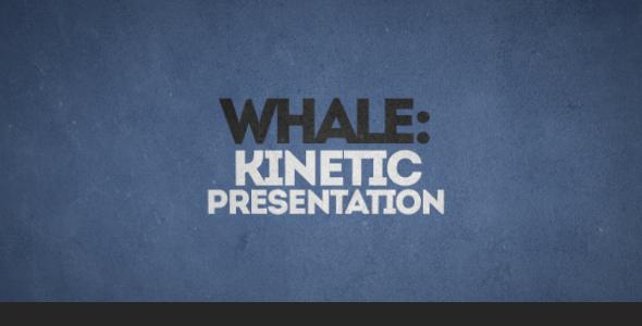 Whale Kinetic Presentation