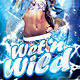 Wet And Wild Party Flyer - GraphicRiver Item for Sale