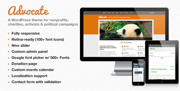 Advocate - A Nonprofit WordPress Theme - Splash - Advocate is a flexible and highly customizable WordPress theme ideal for nonprofits, charities, activists and political campaigns. Advocate is built with an impressive set of custom options that let you clearly display your events, news, sponsors  and programs making it easy for users to donate to and learn more about your cause.