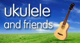 Ukulele and Friends - the feelgood collection