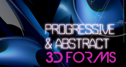 Progressive & Abstract 3D Forms