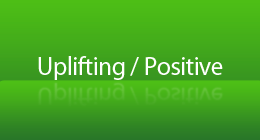Uplifting - Positive