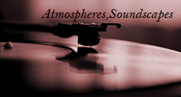 Atmospheres, Soundscapes\