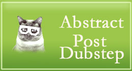 Abstract, Post Dubstep