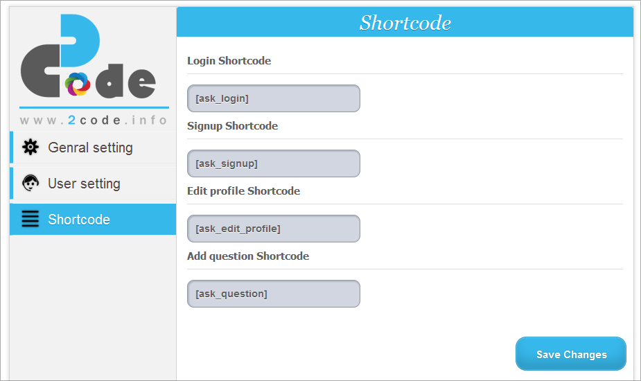 Shortcode Login Shortcode www.2code.info SignupShortcode Genral setting User setting Edit profile Shortcode Add question Shortcode Save Changes