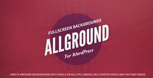 CodeCanyon Allground Fullscreen Backgrounds for WordPress 4819233