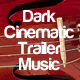 Dark Cinematic Trailer Music - AudioJungle Item for Sale