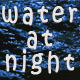 Water At night - VideoHive Item for Sale
