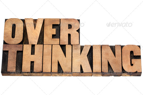 overthinking word in wood type - Stock Photo - Images