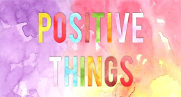 PositiVe  ThingS