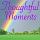 Thoughtful Moments