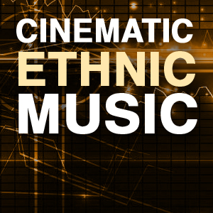 Cinematic Ethnic Music