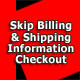 Skip Billing & Shipping Information at Checkout