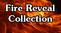Fire Reveal Collection