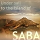 Under Sail to the Island of Saba