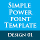 Simple Power point Template Design 01 - GraphicRiver Item for Sale