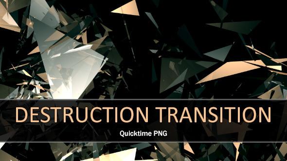 Destruction Transition