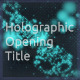 Holographic Opening Title - VideoHive Item for Sale