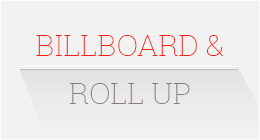 Bill board & Roll Up