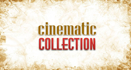 Cinematic Collection