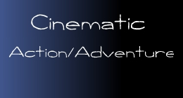 Cinematic Action/Adventure