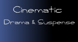 Cinematic Drama & Suspense
