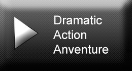 Dramatic, Action, Adventure