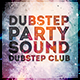Dubstep Sound Party Flyer - GraphicRiver Item for Sale