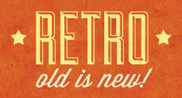 Retro - Old is new!