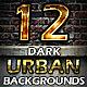 12 Dark Urban Backgrounds - GraphicRiver Item for Sale