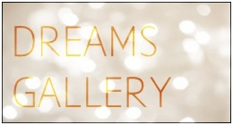 DREAMS GALLERY