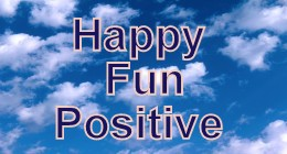 Happy, Fun, Positive