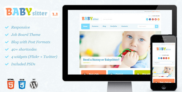 Description Babysitter is a flat, clean and responsive theme. It is suitable for babysitters/nannies site, a mom's blog or other baby oriented sites. Baby