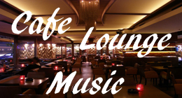 Cafe Lounge Background Music
