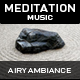 Airy Ambiance Meditation - AudioJungle Item for Sale