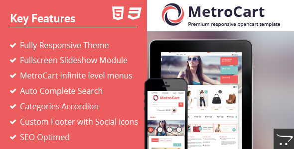MetroCart is a clean OpenCart theme, suitable for all kind of online stores. Its created by using HTML5 & CSS3 , with a responsive design which makes it a p