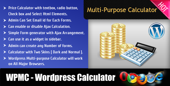 Wordpress Multipurpose Calculator[WPMC] is a simple wordpress plugin, helps you to build multiple user friendly calculators with dynamically created form fields