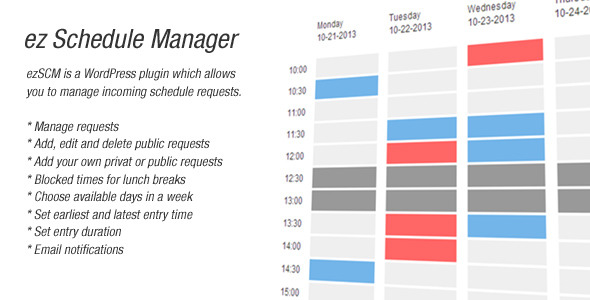 Description ez Schedule Manager is a WordPress plugin which allows you to manage incoming schedule requests. In case you offer contact requests, this is the rig