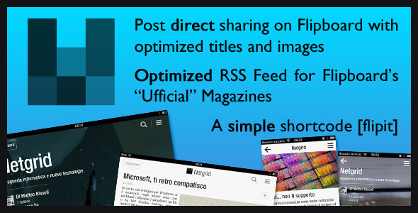 An all-in-one solution for your website's Flipboard integration. Includes: Dedicated and optimized RSS Feed [flipit] shortcode. Need a live example? http: