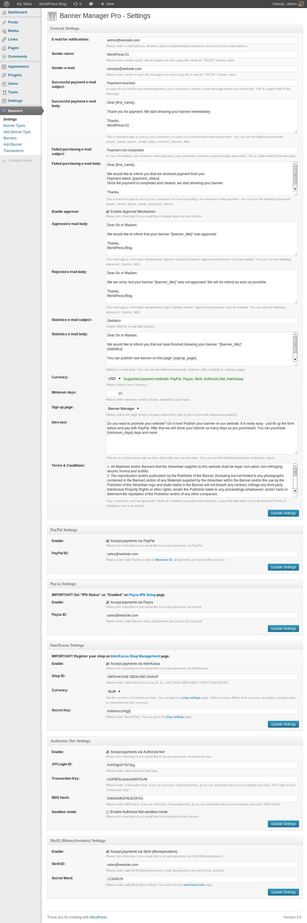 "Banner Manager for WordPress - Click left side menu ""Banners >>> Settings"" and do required settings. Set your PayPal ID, AlertPay E-mail, InterKassa, Authorize.Net, 2Checkout parameters, e-mail templates, etc."