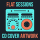 Flat Sessions - DJ Mix CD Cover Artwork - GraphicRiver Item for Sale