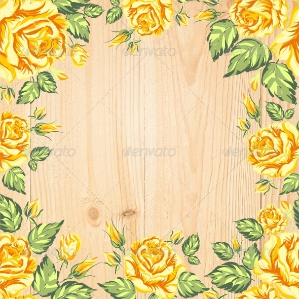 GraphicRiver Yellow Roses on a Background of Wood 6026675