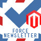 Force Newsletter for Magento
