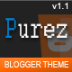 Purez - Responsive Magazine Blogger Template - ThemeForest Item for Sale